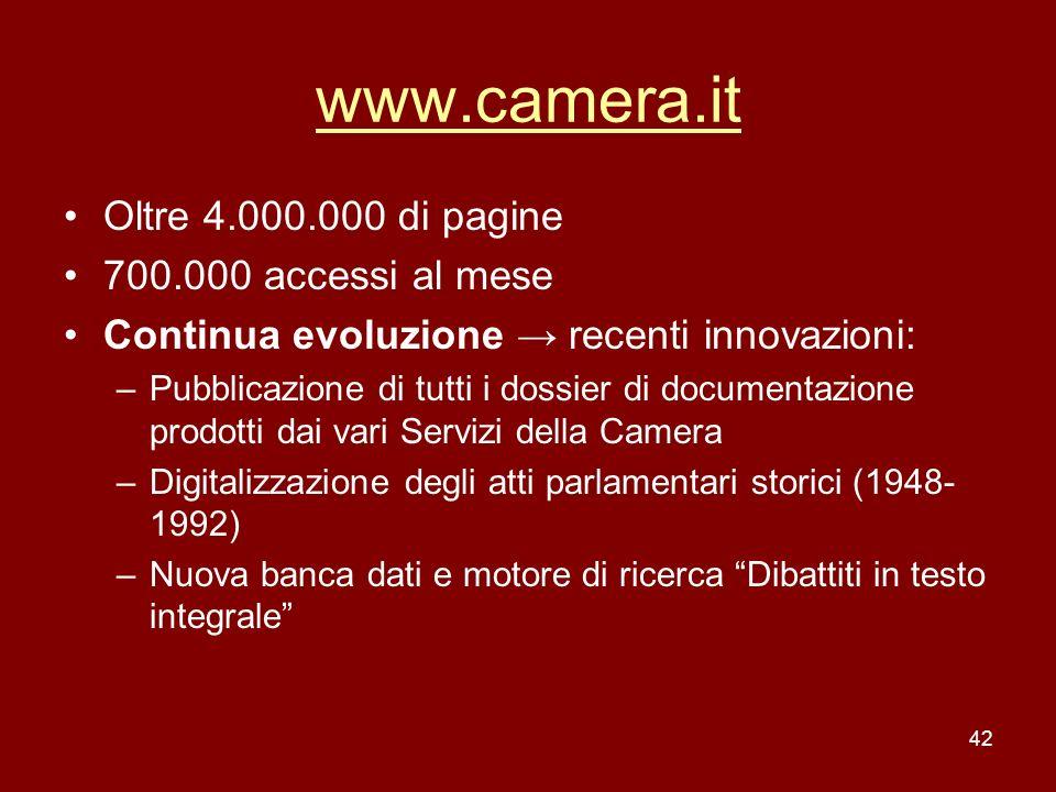 42 www.camera.it Oltre 4.000.000 di pagine 700.000 accessi al mese Continua evoluzione recenti innovazioni: –Pubblicazione di tutti i dossier di docum