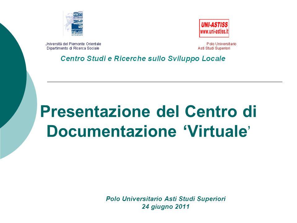 Presentazione del Centro di Documentazione Virtuale Polo Universitario Asti Studi Superiori 24 giugno 2011