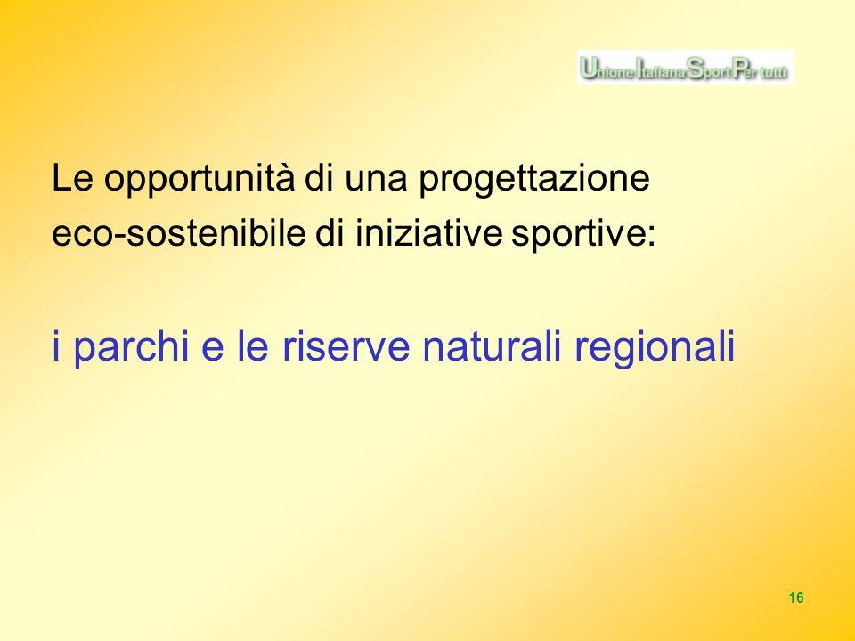 16 Le opportunità di una progettazione eco-sostenibile di iniziative sportive: i parchi e le riserve naturali regionali