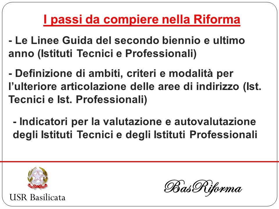 USR Basilicata BasRiforma I passi da compiere nella Riforma - Le Linee Guida del secondo biennio e ultimo anno (Istituti Tecnici e Professionali) - De