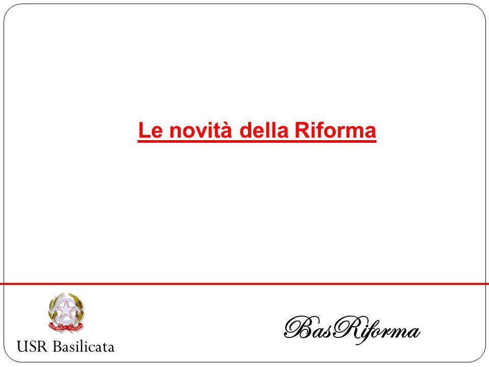USR Basilicata BasRiforma Le novità della Riforma