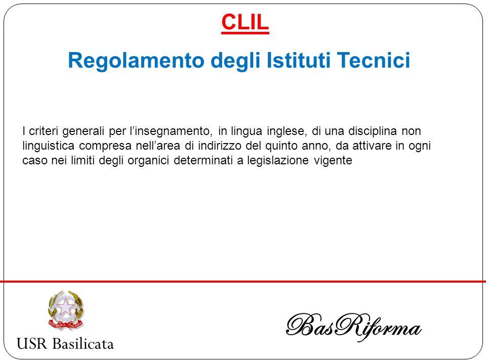 USR Basilicata BasRiforma CLIL Regolamento degli Istituti Tecnici I criteri generali per linsegnamento, in lingua inglese, di una disciplina non lingu