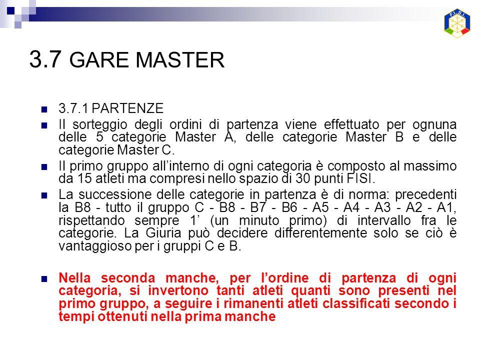 3.7 GARE MASTER 3.7.1 PARTENZE Il sorteggio degli ordini di partenza viene effettuato per ognuna delle 5 categorie Master A, delle categorie Master B e delle categorie Master C.