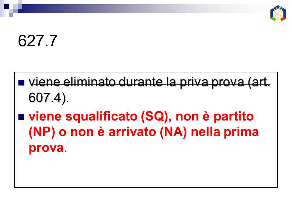 627.7 viene eliminato durante la priva prova (art.