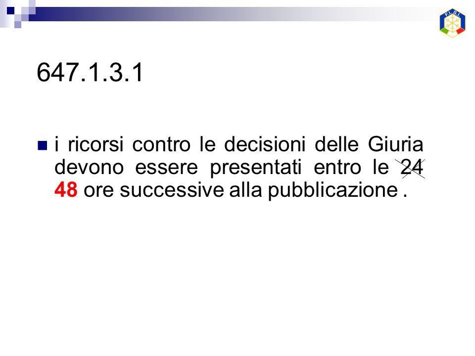 647.1.3.1 i ricorsi contro le decisioni delle Giuria devono essere presentati entro le 24 48 ore successive alla pubblicazione.