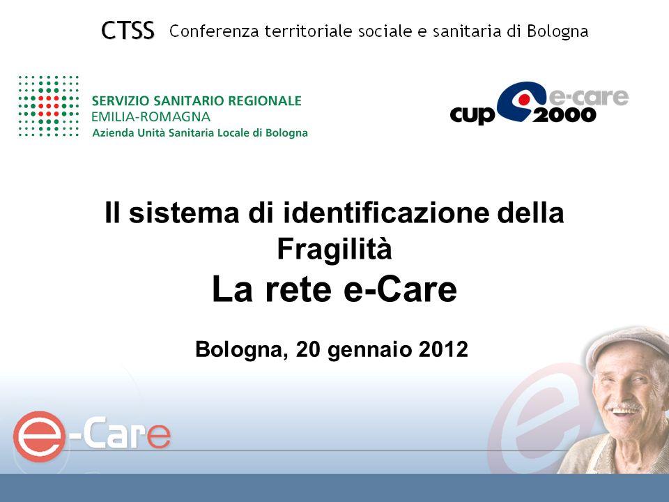 Il sistema di identificazione della Fragilità La rete e-Care Bologna, 20 gennaio 2012