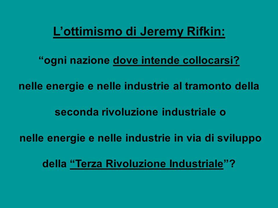 Lottimismo di Jeremy Rifkin: ogni nazione dove intende collocarsi.