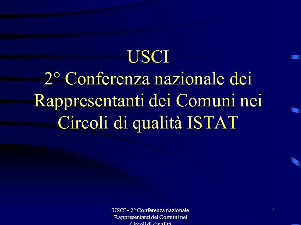 USCI - 2° Conferenza nazionale Rappresentanti dei Comuni nei Circoli di Qualità 2 Natura e funzionamento dei Circoli di qualità Considerazioni finali