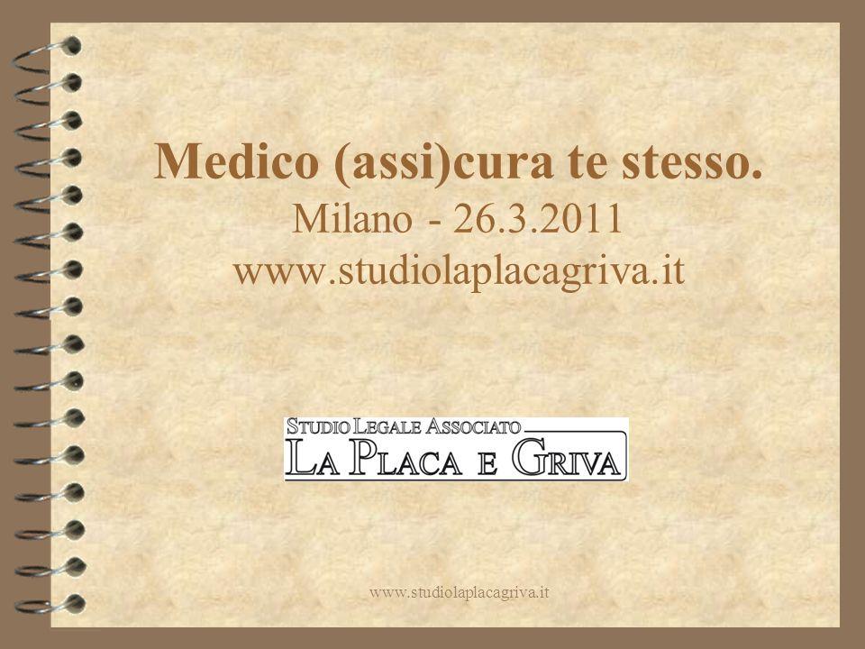 Medico (assi)cura te stesso. Milano - 26.3.2011 www.studiolaplacagriva.it www.studiolaplacagriva.it