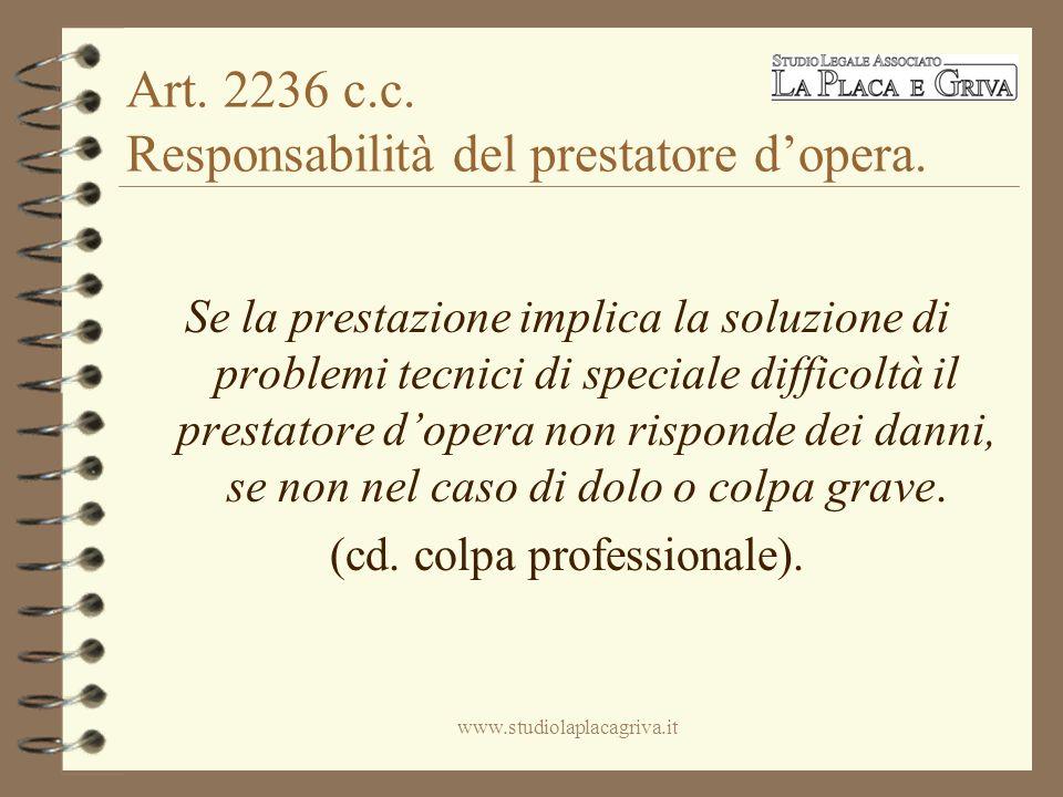 Art. 2236 c.c. Responsabilità del prestatore dopera.