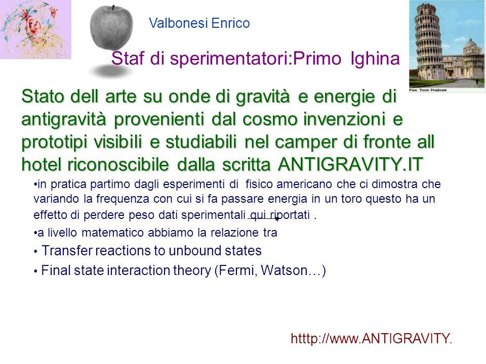 Stato dell arte su onde di gravità e energie di antigravità provenienti dal cosmo invenzioni e prototipi visibili e studiabili nel camper di fronte al