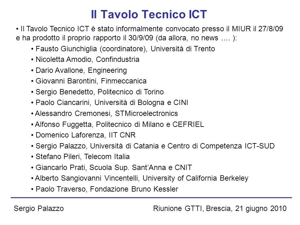Riunione GTTI, Brescia, 21 giugno 2010Sergio Palazzo Il Tavolo Tecnico ICT Il Tavolo Tecnico ICT è stato informalmente convocato presso il MIUR il 27/