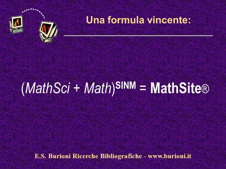 www.silverplatter.com Una formula vincente: ( MathSci + Math ) SINM = MathSite ® E.S.