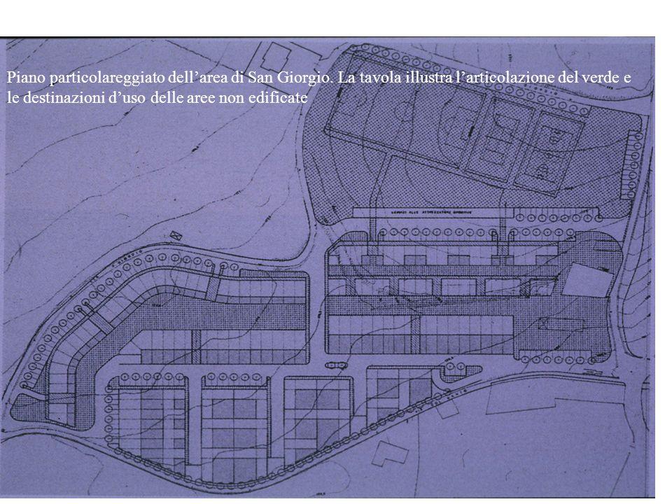 . Piano particolareggiato dellarea di San Giorgio. La tavola illustra larticolazione del verde e le destinazioni duso delle aree non edificate