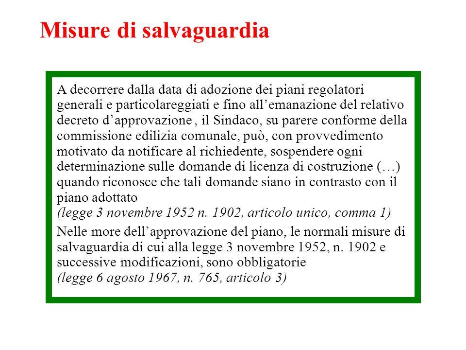 Misure di salvaguardia A decorrere dalla data di adozione dei piani regolatori generali e particolareggiati e fino allemanazione del relativo decreto