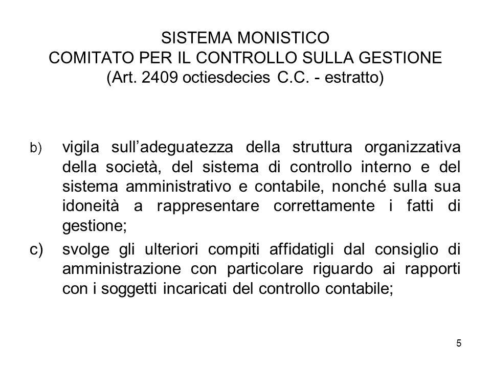 5 SISTEMA MONISTICO COMITATO PER IL CONTROLLO SULLA GESTIONE (Art. 2409 octiesdecies C.C. - estratto) b) vigila sulladeguatezza della struttura organi