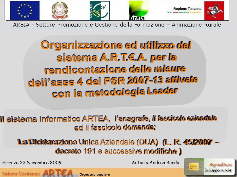Firenze 23 Novembre 2009 ARSIA - Settore Promozione e Gestione della Formazione – Animazione Rurale Autore: Andrea Bordo