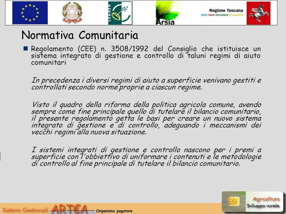 Normativa Comunitaria Regolamento (CEE) n. 3508/1992 del Consiglio che istituisce un sistema integrato di gestione e controllo di taluni regimi di aiu