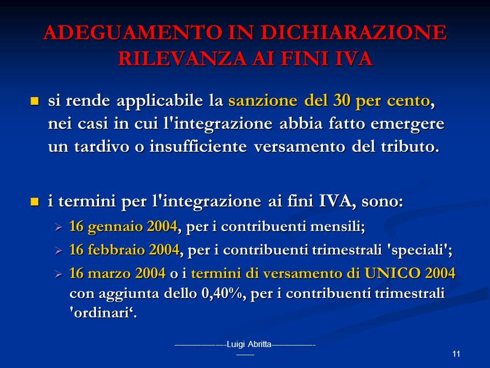 11 --------------------Luigi Abritta----------------- ------- ADEGUAMENTO IN DICHIARAZIONE RILEVANZA AI FINI IVA si rende applicabile la sanzione del