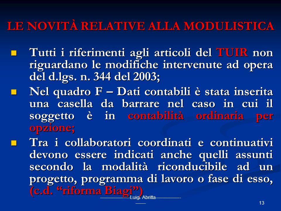 13 --------------------Luigi Abritta----------------- ------- LE NOVITÀ RELATIVE ALLA MODULISTICA Tutti i riferimenti agli articoli del TUIR non rigua