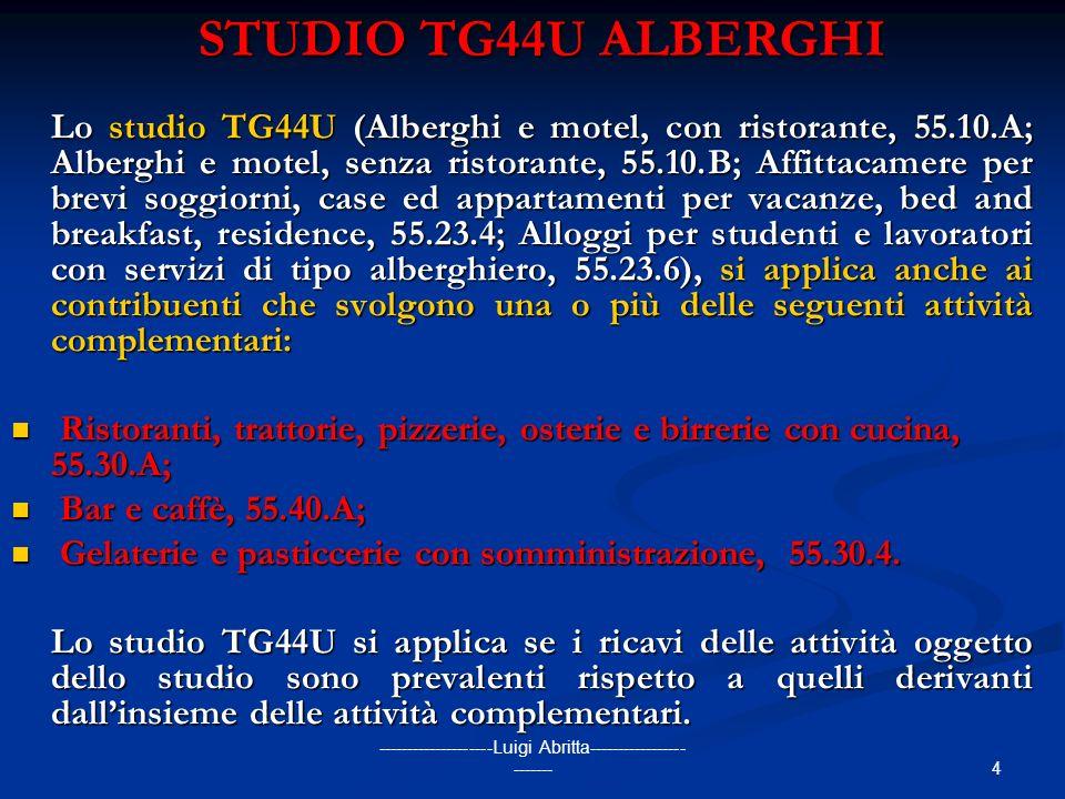 4 --------------------Luigi Abritta----------------- ------- STUDIO TG44U ALBERGHI Lo studio TG44U (Alberghi e motel, con ristorante, 55.10.A; Albergh
