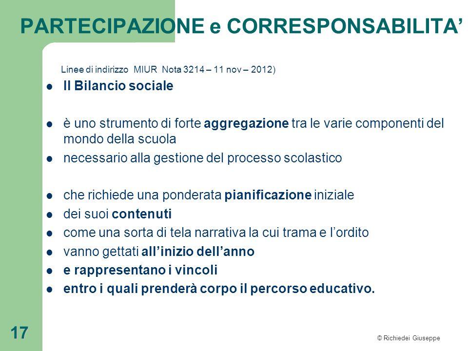 © Richiedei Giuseppe 17 Linee di indirizzo MIUR Nota 3214 – 11 nov – 2012) Il Bilancio sociale è uno strumento di forte aggregazione tra le varie comp