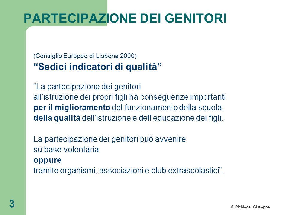 © Richiedei Giuseppe 3 (Consiglio Europeo di Lisbona 2000) Sedici indicatori di qualità La partecipazione dei genitori allistruzione dei propri figli