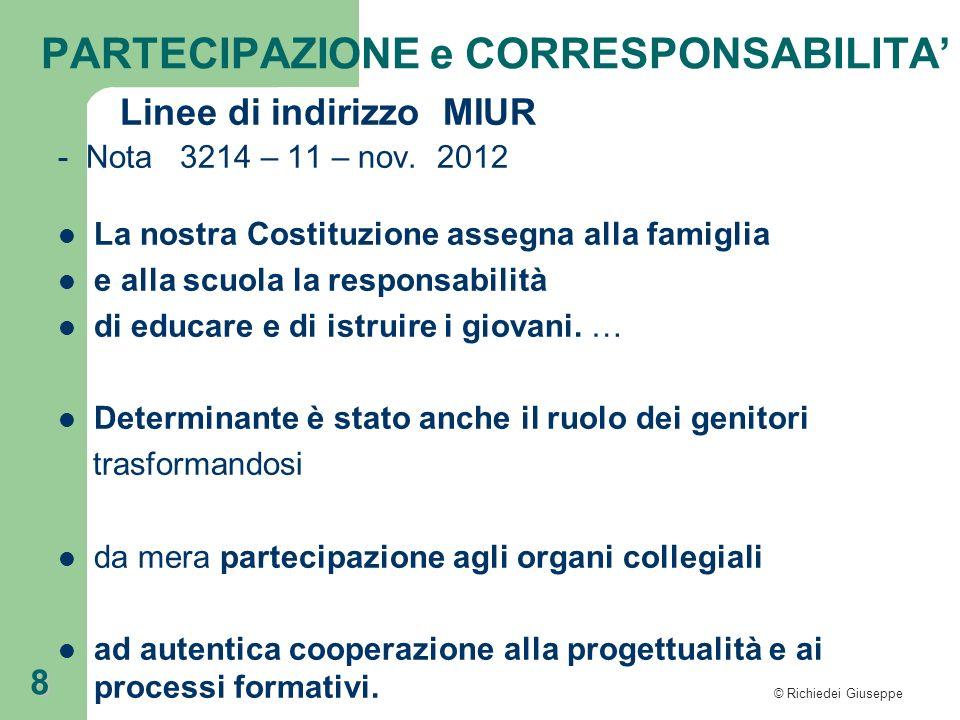 © Richiedei Giuseppe 9 Linee di indirizzo MIUR - Nota 3214 – 11 – nov.
