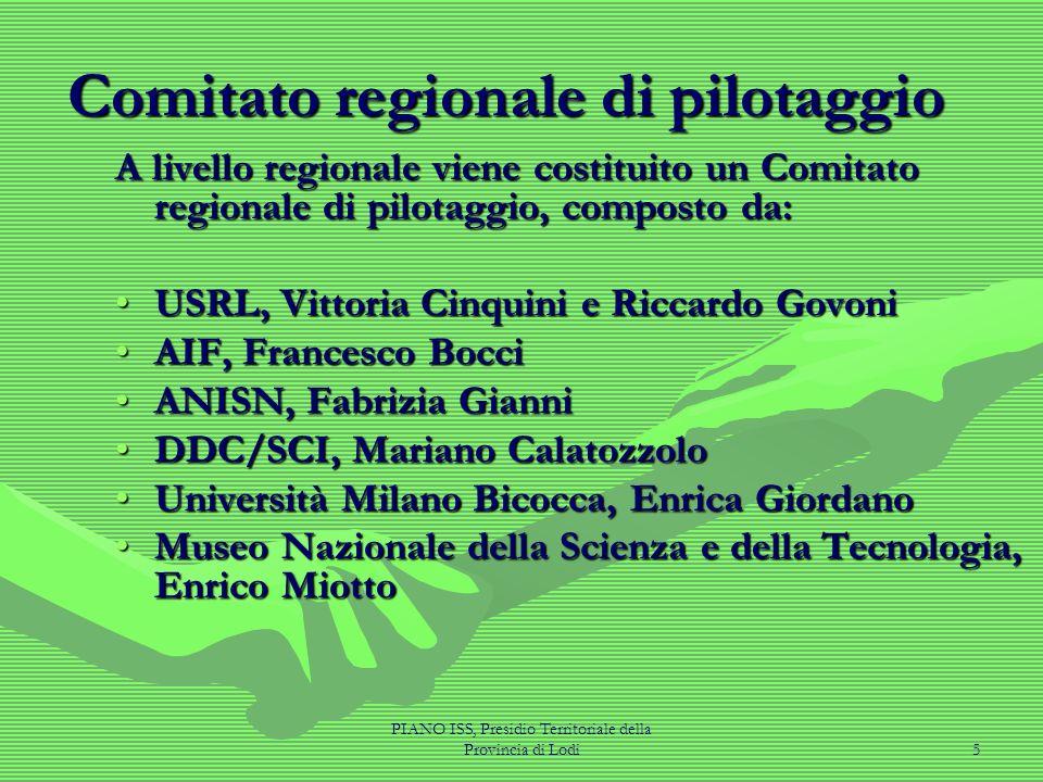 PIANO ISS, Presidio Territoriale della Provincia di Lodi5 Comitato regionale di pilotaggio A livello regionale viene costituito un Comitato regionale