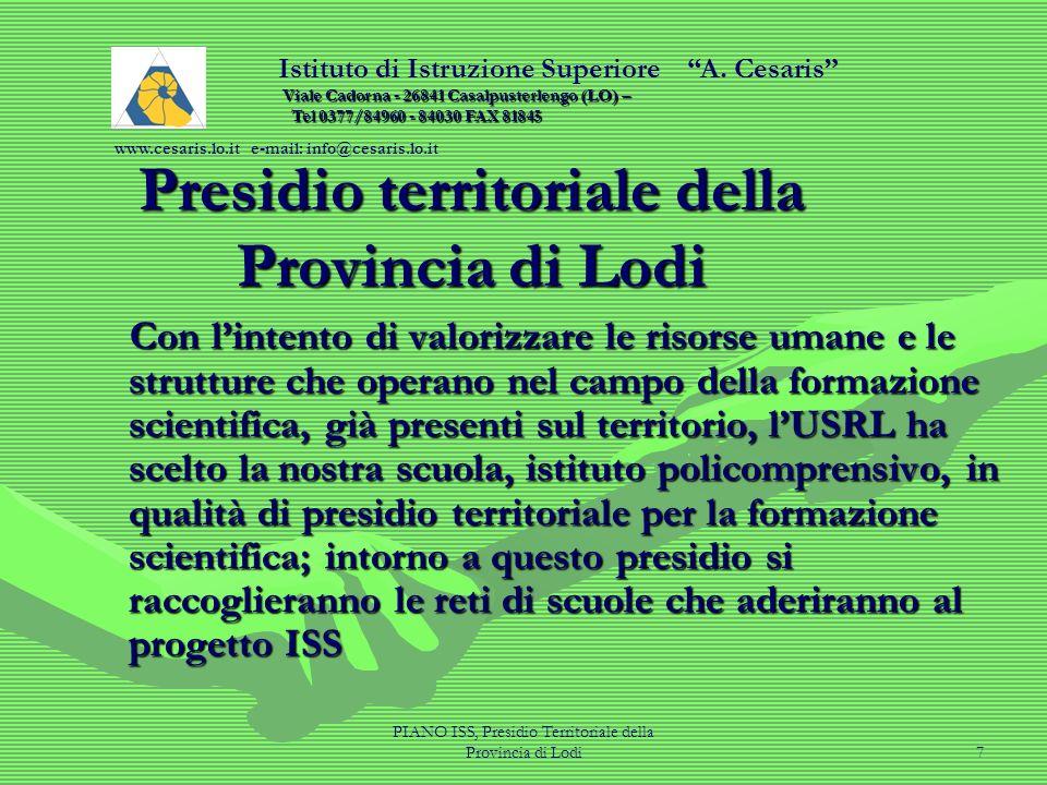 PIANO ISS, Presidio Territoriale della Provincia di Lodi7 Presidio territoriale della Provincia di Lodi Con lintento di valorizzare le risorse umane e
