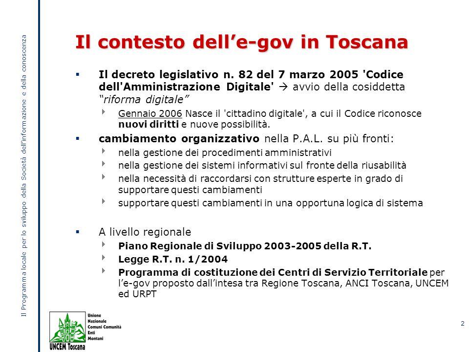 Il Programma locale per lo sviluppo della Società dellinformazione e della conoscenza 2 Il contesto delle-gov in Toscana Il decreto legislativo n.