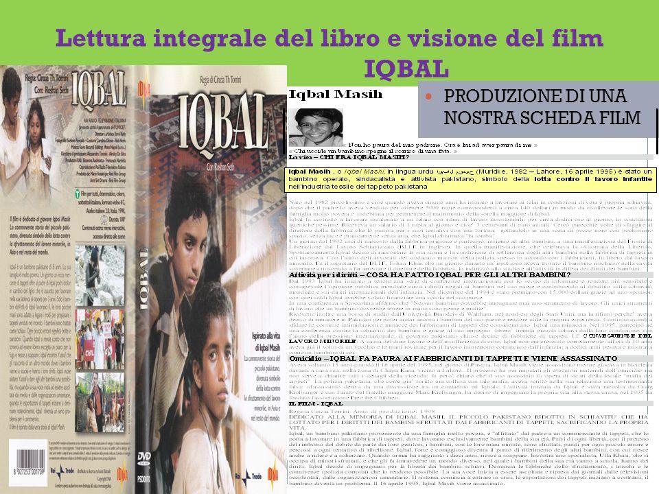 Lettura integrale del libro e visione del film IQBAL PRODUZIONE DI UNA NOSTRA SCHEDA FILM