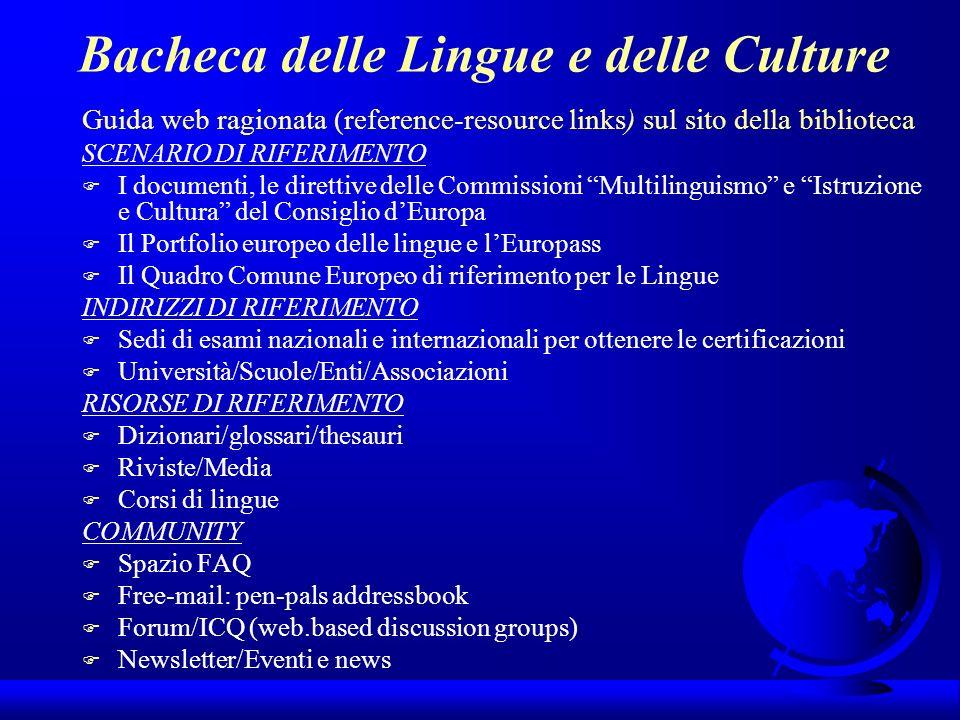 Bacheca delle Lingue e delle Culture Guida web ragionata (reference-resource links) sul sito della biblioteca SCENARIO DI RIFERIMENTO F I documenti, l