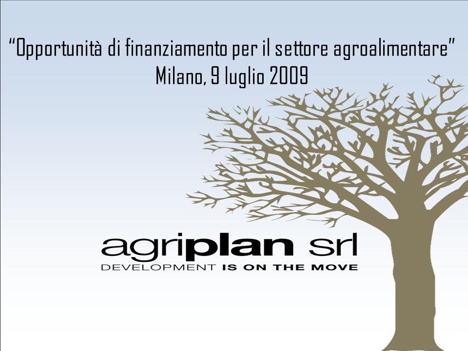 Opportunità di finanziamento per il settore agroalimentare Milano, 9 luglio 2009