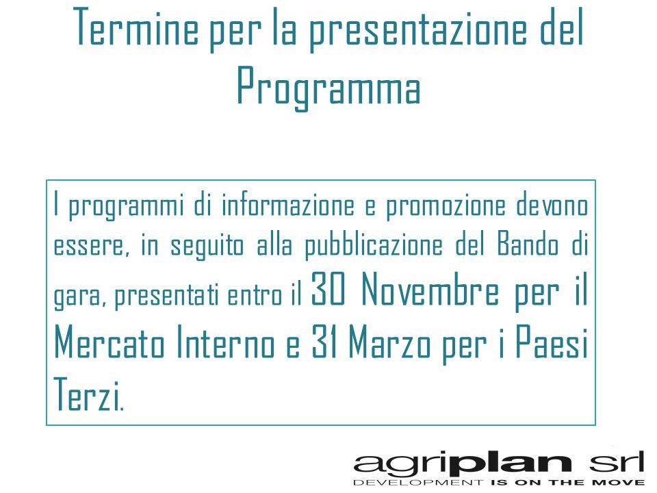 Termine per la presentazione del Programma I programmi di informazione e promozione devono essere, in seguito alla pubblicazione del Bando di gara, presentati entro il 30 Novembre per il Mercato Interno e 31 Marzo per i Paesi Terzi.