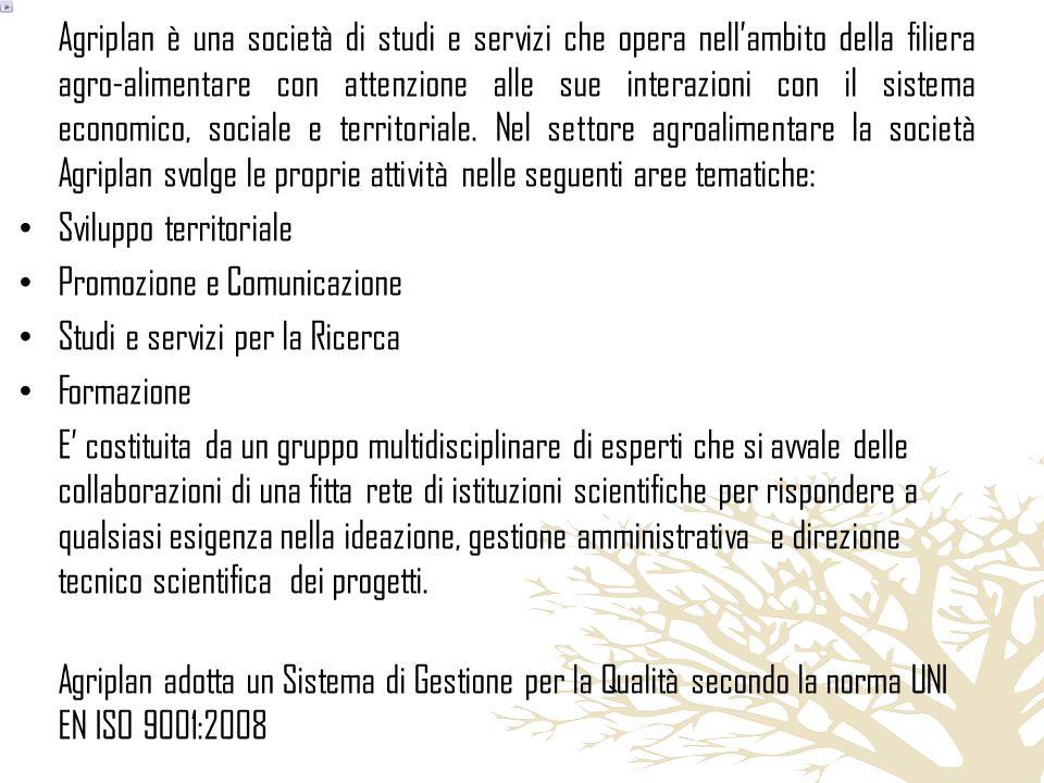 Agriplan è una società di studi e servizi che opera nellambito della filiera agro-alimentare con attenzione alle sue interazioni con il sistema economico, sociale e territoriale.