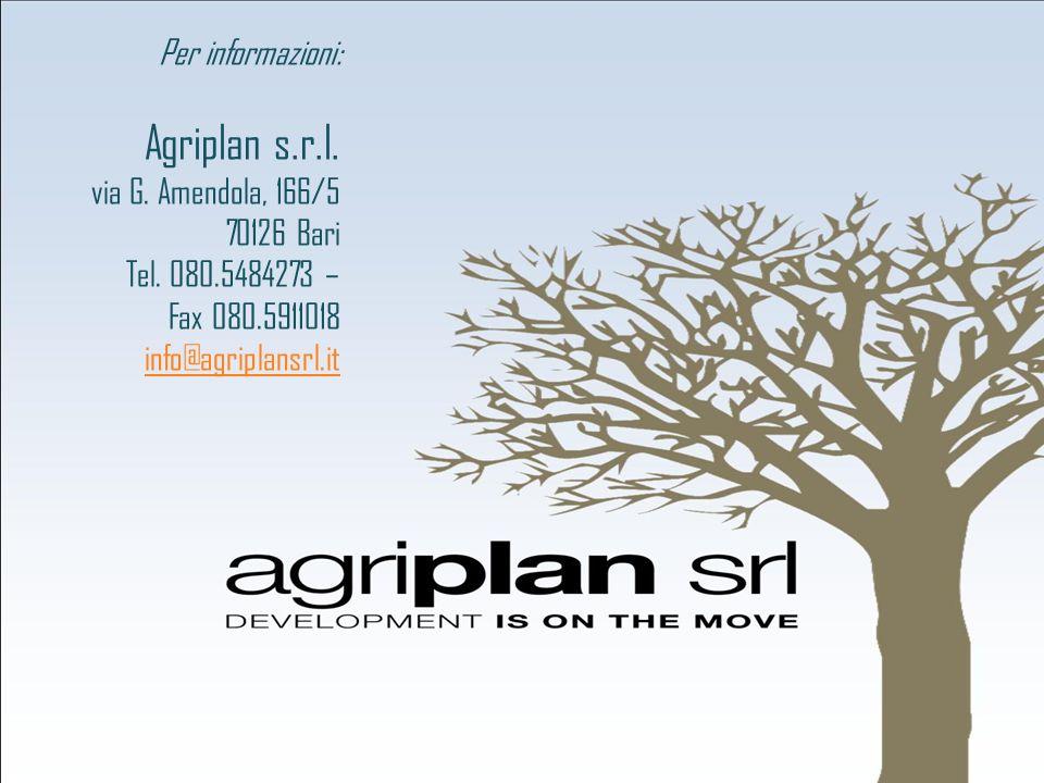 Per informazioni: Agriplan s.r.l. via G. Amendola, 166/5 70126 Bari Tel. 080.5484273 – Fax 080.5911018 info@agriplansrl.it