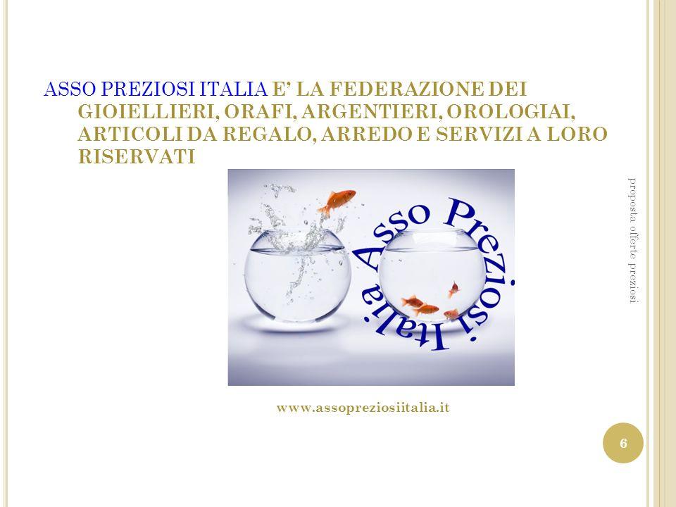 ASSO PREZIOSI ITALIA E LA FEDERAZIONE DEI GIOIELLIERI, ORAFI, ARGENTIERI, OROLOGIAI, ARTICOLI DA REGALO, ARREDO E SERVIZI A LORO RISERVATI www.assopre
