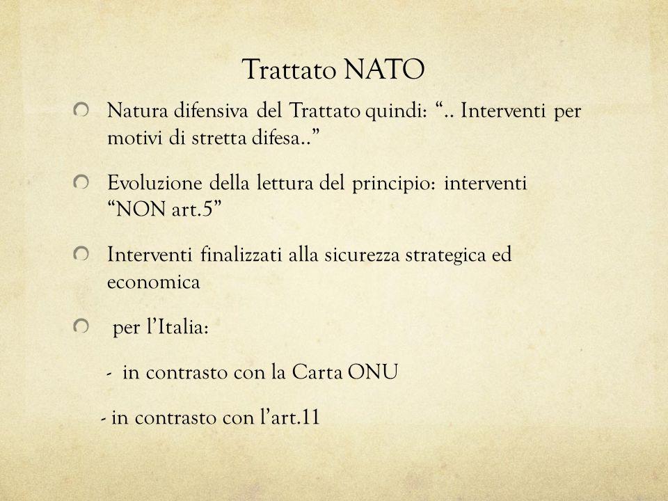 Trattato NATO Natura difensiva del Trattato quindi:..