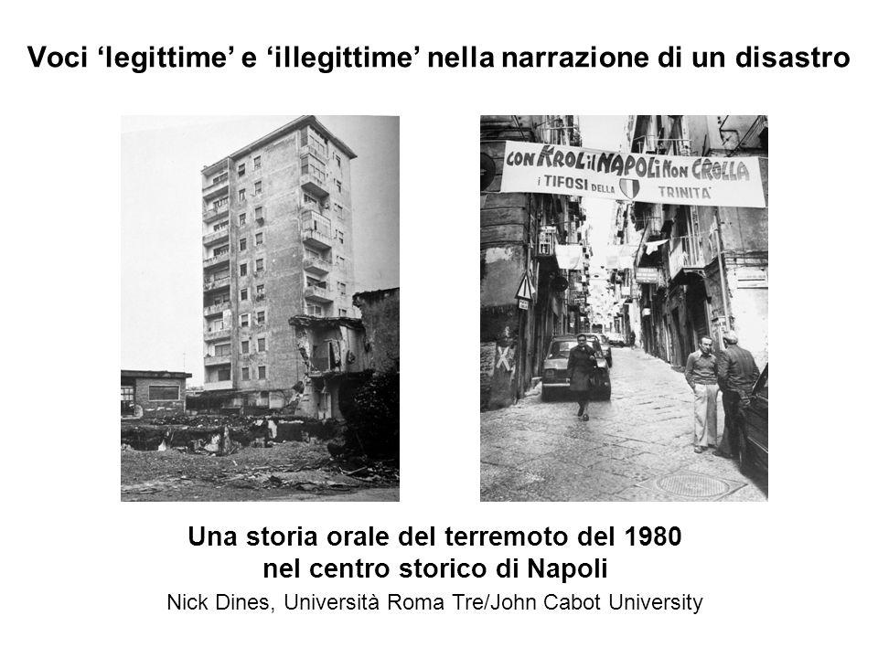 Voci legittime e illegittime nella narrazione di un disastro Una storia orale del terremoto del 1980 nel centro storico di Napoli Nick Dines, Universi