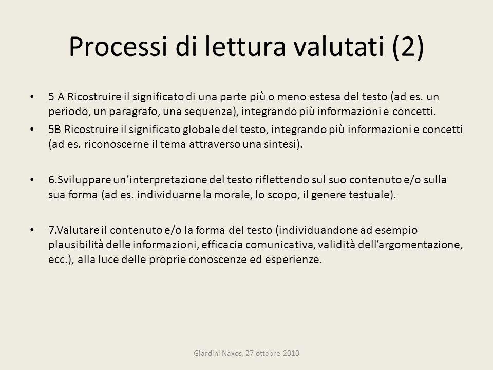 Processi di lettura valutati (2) 5 A Ricostruire il significato di una parte più o meno estesa del testo (ad es. un periodo, un paragrafo, una sequenz