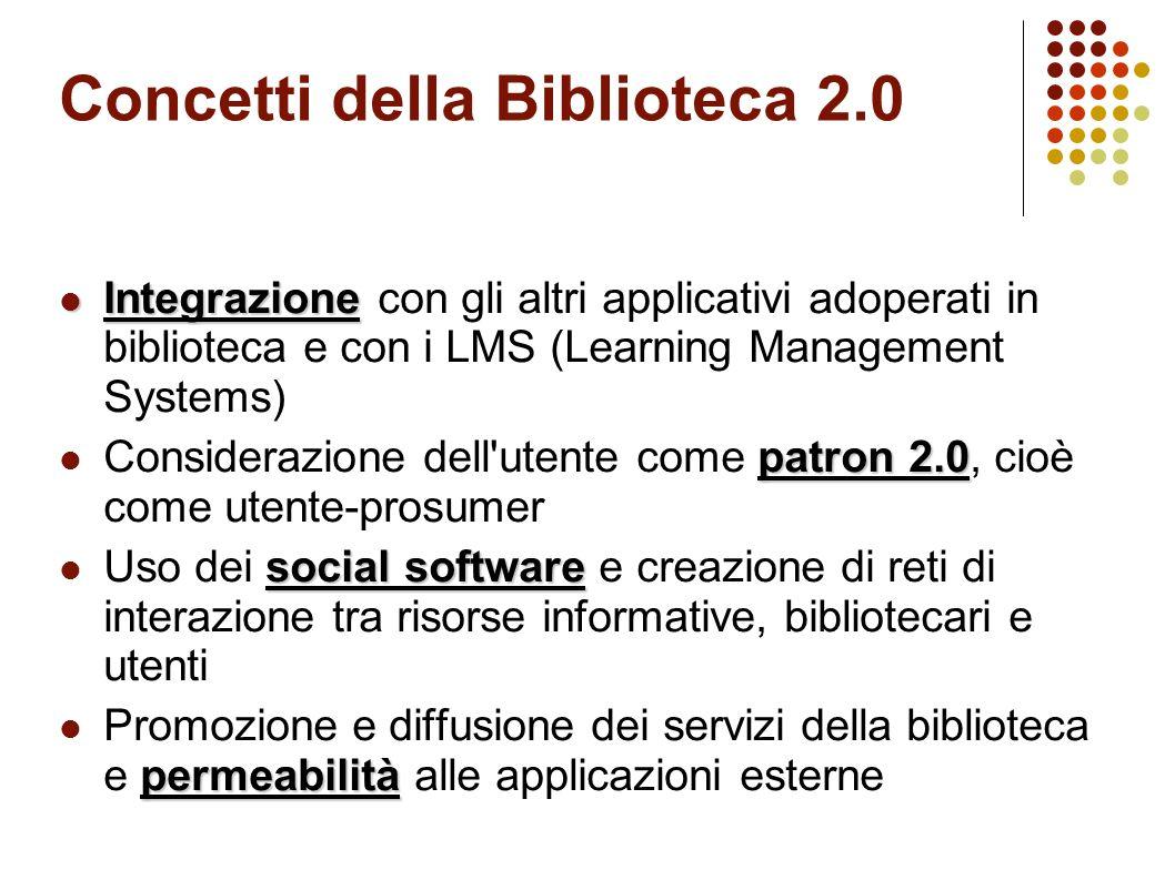 Concetti della Biblioteca 2.0 Integrazione Integrazione con gli altri applicativi adoperati in biblioteca e con i LMS (Learning Management Systems) pa