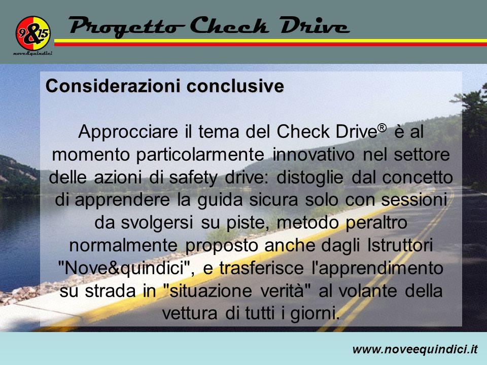 www.noveequindici.it Progetto Check Drive Considerazioni conclusive Approcciare il tema del Check Drive ® è al momento particolarmente innovativo nel