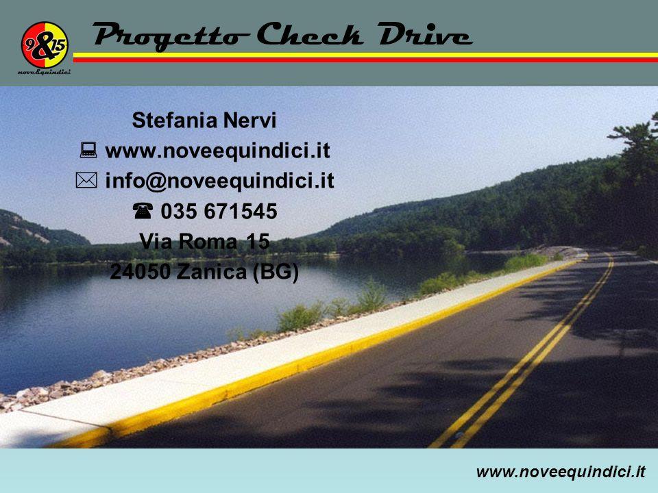 www.noveequindici.it Stefania Nervi www.noveequindici.it info@noveequindici.it 035 671545 Via Roma 15 24050 Zanica (BG) Progetto Check Drive