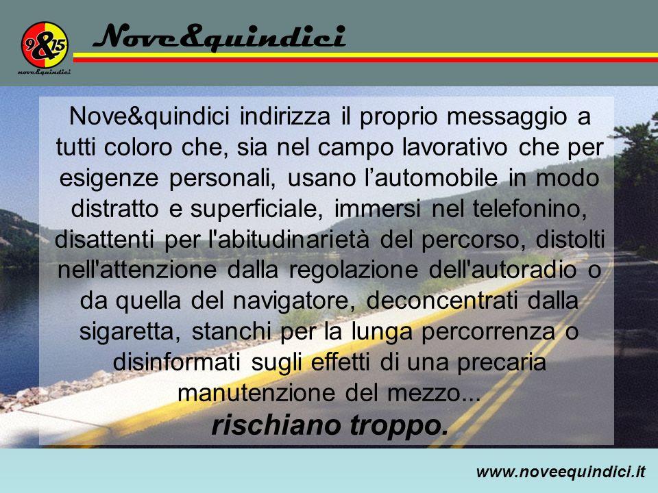 www.noveequindici.it Nove&quindici Nove&quindici indirizza il proprio messaggio a tutti coloro che, sia nel campo lavorativo che per esigenze personal