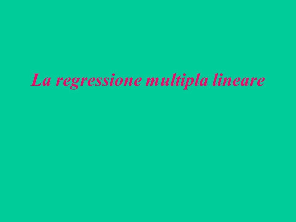 La regressione multipla lineare