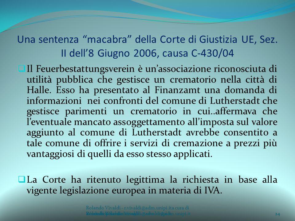 Rolando Vivaldi - r.vivaldi@adm.unipi.ita cura di Rolando Vivaldi - r.vivaldi@adm.unipi.it24a cura di Rolando Vivaldi - r.vivaldi@adm.unipi.it Una sentenza macabra della Corte di Giustizia UE, Sez.