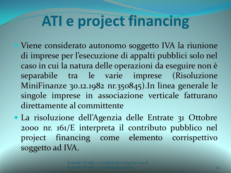 ATI e project financing Viene considerato autonomo soggetto IVA la riunione di imprese per lesecuzione di appalti pubblici solo nel caso in cui la nat
