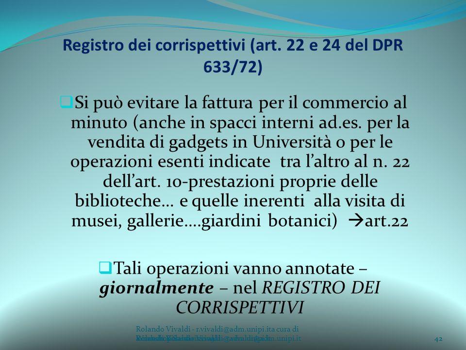 Rolando Vivaldi - r.vivaldi@adm.unipi.ita cura di Rolando Vivaldi - r.vivaldi@adm.unipi.it42a cura di Rolando Vivaldi - r.vivaldi@adm.unipi.it Registro dei corrispettivi (art.