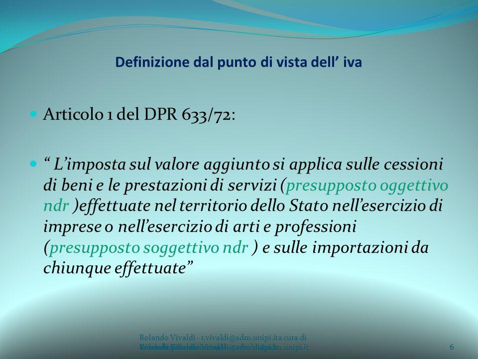 Rolando Vivaldi - r.vivaldi@adm.unipi.ita cura di Rolando Vivaldi - r.vivaldi@adm.unipi.it6a cura di Rolando Vivaldi - r.vivaldi@adm.unipi.it Definizi